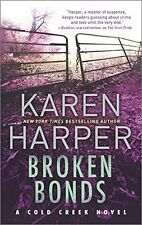 Broken Bonds: A thrilling romantic suspense novel (Cold Creek) by Karen Harper