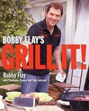 Bobby Flay's Grill It! by Sally Jackson, Bobby Flay and Stephanie Banyas (2008,
