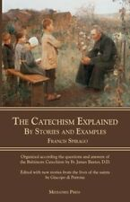 The Catechism Explained: By Stories and Examples by Rev. Spirago, Francis: New