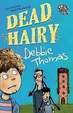 NEW Dead Hairy by Debbie Thomas
