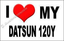 Datsun 120Y Novelty Fridge Magnet I Love My