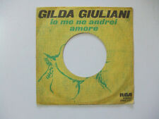 Gilda Giuliani – Io Me Ne Andrei / Amore -Copertina Forata Disco Vinile 45 Giri