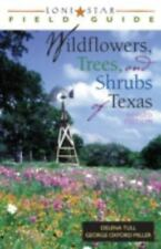 Lone Star Field Guide to Wildflowers, Trees, and Shrubs of Texas (Lone Star Fie