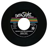 """BENNY TROY I Wanna Give You Tomorrow NEW NORTHERN SOUL 45 (OUTTA SIGHT) 7"""" Vinyl"""