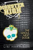 The Ghoul Next Door (Monster High) by Harrison, Lisi, Good Book