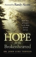 Hope for the Brokenhearted: God's Voice of Comfort in the Midst of Grief and Lo