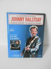 """Johnny Hallyday,La collection officielle """"A la vie, à la mort"""""""