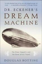 Dr. Eckener's Dream Machine: The Great Zeppelin and the Dawn of Air Travel, , Bo