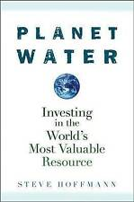 NEW Planet Water: Investing in the World's Most Valuable Resource