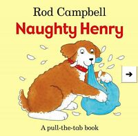 Naughty Henry (Pull the Tab Book), Campbell, Rod, New