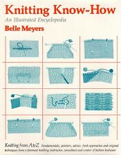 Knitting Know-How: An Illustrated Encyclopedia by Belle Meyers (1981, Hardcover)