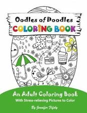 Oodles of Doodles : An Adult Coloring Book with Stress-Relieving Pictures to...