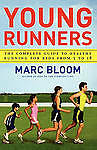 Young Runners: The Complete Guide to Healthy Running for Kids from 5 to 18 by...