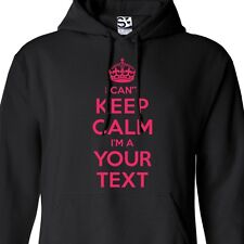 Custom I CAN'T Keep Calm HOODIE Personalized Carry On and I'm A Sweatshirt