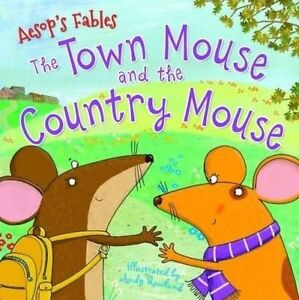 Aesop's Fables the Town Mouse and the Country Mouse by Miles Kelly...