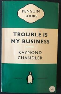 Penguin Books # 741: Trouble is My Business by Raymond Chandler, 1957 Reprint