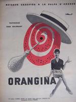 PUBLICITÉ PRESSE 1959 ORANGINA BOISSON GAZÉIFIÉ A LA PULPE D'ORANGE - VILLEMOT