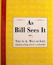 As Bill Sees It : Writings Of Alcoholics Anonymous co-founder Bill W. PAPERBACK
