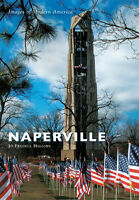 Naperville [Images of Modern America] [IL] [Arcadia Publishing]