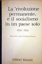 LA RIVOLUZIONE PERMANENTE E IL SOCIALISMO IN UN PAESE SOLO EDITORI RIUNITI 1963