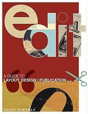 Edit: A Guide to Layout, Design and Publication by