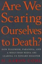 Are We Scaring Ourselves to Death?: How Pessismism-ExLibrary