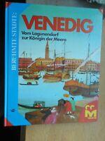 Berühmte Städte: Venedig Vom Lagunendorf zur Königin der Meere Louis Joos 1978