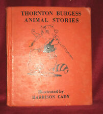 THORNTON BURGESS ANIMAL STORIES Harrison Cady 1942  Illustrated Childrens Book