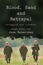 Blood, Sand and Betrayal: Struggles and Triumphs.by Benavides, Jose New.#