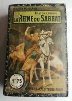N92 Ancien Livre La reine du Sabbat Gaston Leroux début XXeme A.Fayard Paris