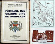 GASTRONOMIE/FLORILEGE DES GRANDS VINS DE BORDEAUX/CH.DORMONTAL/ED DES ROSES/1932