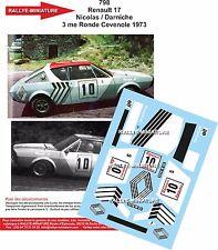 DECALS 1/32 REF 798 RENAULT 17 GORDINI NICOLAS RONDE CEVENOLE 1973 RALLYE RALLY