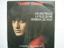 FRANCIS LALANNE 45 TOURS FRANCE J'AI PAS TROUVE LA FILL
