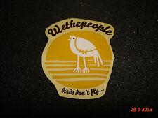 """1 Authentic WETHEPEOPLE BMX Bici """"BIRDS non FLY..."""" Cornice Adesivo Decalcomania #67/"""