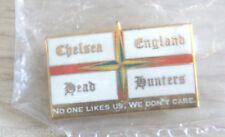 Chelsea England  - Headhunters - No One Likes Us pin/speldje/broche