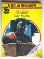 Ostaggio alla morte Ashford Jeffrey Mondadori 1979 giallo 1583 rook nevins jr