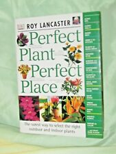 PERFECT PLANT - PERFECT PLACE BY ROY LANCASTER-TONS OF FAB COLOR PICS-AWESOME