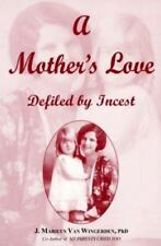 A Mother's Love: Defiled by Incest, , Van Wingerden, J. Marilyn, Very Good, 1999