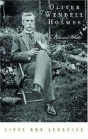 Oliver Wendell Holmes Jr.: By White, G. Edward