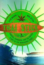 Thai Stick: Surfers, Scammers, and the Untold Story of the Marijuana Trade by Pe