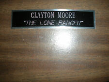CLAYTON MOORE (THE LONE RANGER) NAMEPLATE FOR SIGNED PHOTO/MEMORABILIA DISPLAY