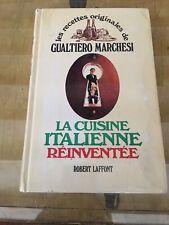 La Cuisine Italienne Réinventée - Marchesi - Laffont - Recettes Originales De