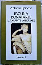 Antonio Spinosa, Paolina Bonaparte, l'amante imperiale, Ed. Rusconi