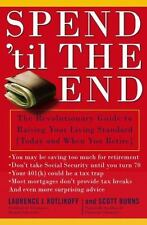 Spend 'Til the End: The Revolutionary Guide to Raising Your Living Standard--To