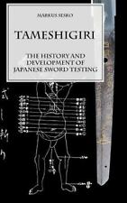 Tameshigiri - the History and Development of Japanese Sword Testing by Markus...