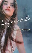 Lo Que Fue de Ella by Gayle Forman (2013, Paperback)