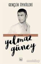 Genclik Öyküleri Yilmaz Güney (Yeni Türkce Kitap)