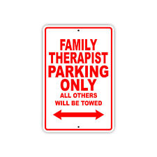 Family Therapist Parking Only Gift Decor Novelty Garage Metal Aluminum Sign