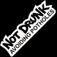 Not Drunk avoiding PotHoles Vinyl Decal Sticker Car Window Wall DieCut Truck
