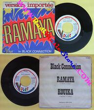 LP 45 7'' BLACK CONNECTION Ramaya Kouika 1975 italy VOGUE IS 20177 no cd mc dvd